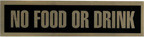 Closeout - Mylar No food or Drink Sign - MFD28